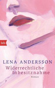 Lena Andersson Widerrechtliche Inbesitznahme Cover